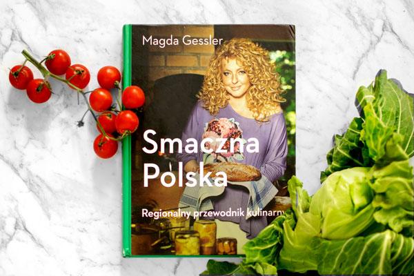 """Cookbook -  Regional Polish Recipes  """"Smaczna Polska: Regionalny Przewodnik Kulinarny"""" by Magda Gessler"""